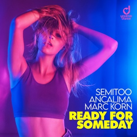 SEMITOO, ANCALIMA & MARC KORN - READY FOR SOMEDAY